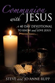 Communion with Jesus  -     By: Steve Rupp, Jo Anne Rupp