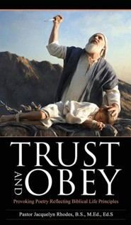 Trust and Obey  -     By: Jacquelyn Rhodes