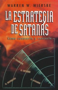 La Estrategia de Satanas: Como Conocerla y Vencerla = The Strategy of Satan  -     By: Warren W. Wiersbe