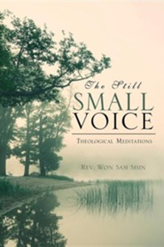 The Still Small Voice  -     By: Won Sam Shin