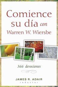 Comience su dia con Warren Wiersbe, Through the Year with Warren Wiersbe  -     By: James Adair