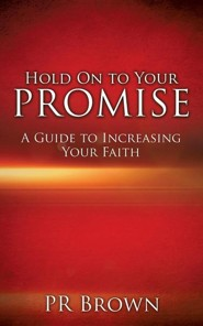 Hold on to Your Promise  -     By: P.R. Brown