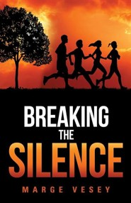 Breaking the Silence  -     By: Marge Vesey