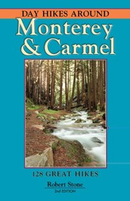 Day Hikes Around Monterey and Carmel, 2nd Edition  -     By: Robert Stone