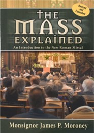 The Mass Explained  -     By: James P. Moroney
