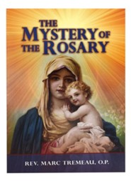 The Mystery of the Rosary  -     By: Marc Tremeau