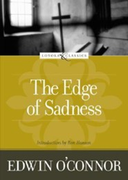 The Edge of Sadness  -     By: Edwin O'Connor