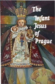 The Infant Jesus of Prague: Prayers to the Infant Jesus for All Occasions with a Short History of the Devotion  -     By: Ludvik Nemec