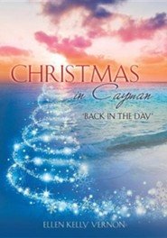Christmas in Cayman  -     By: Ellen Kelly Vernon