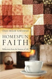 Homespun Faith  -     By: Daisy Beiler Townsend