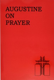Augustine on Prayer  -     By: Thomas A. Hand