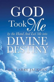 God Took Me by the Hand  -     By: Larry Jackson