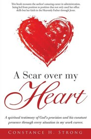A Scar Over My Heart  -     By: Constance H. Strong