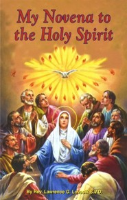 My Novena to the Holy Spirit  -     By: Lawrence G. Lovasik