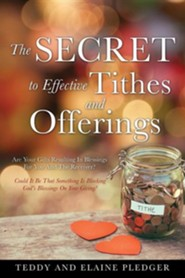 The Secret to Effective Tithes and Offerings  -     By: Teddy Pledger, Elaine Pledger