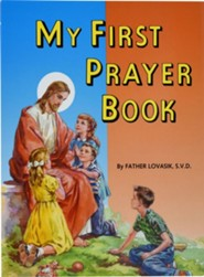 My First Prayer Book  -     By: Lawrence G. Lovasik