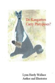 Do Kangaroos Carry Platypuses?  -     By: Lynn Wallace