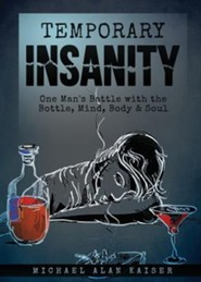 Temporary Insanity  -     By: Michael Alan Kaiser