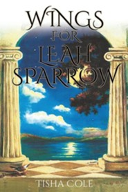Wings for Leah Sparrow  -     By: Tisha Cole