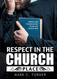 Respect in the Church Place  -     By: Mark C. Turner