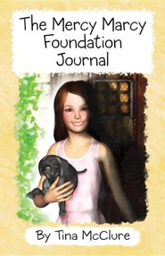 Mercy Marcy Foundation Journal  -     By: Tina McClure