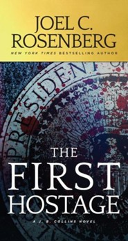 The First Hostage: A J. B. Collins Novel, Softcover