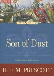Son of Dust  -     By: H.F.M. Prescott