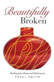 Beautifully Broken  -     By: Traci Smith