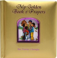 My Golden Book of Prayers  -     By: Thomas J. Donaghy