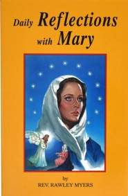 Daily Reflections with Mary  -     Edited By: Rawley Myers     By: Rawley Myers(ED.)