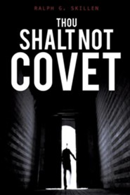 Thou Shalt Not Covet  -     By: Ralph G. Skillen