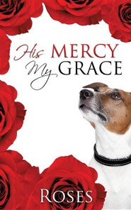 His Mercy, My Grace  -     By: A.D. Roses