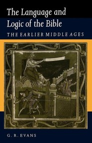 The Language and Logic of the Bible: The Earlier Middle Ages  -     By: G.R. Evans