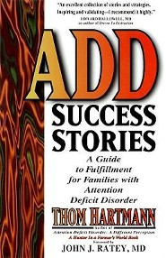 Add Success Stories: A Guide to Fulfillment for Families with Attention Deficit Disorder  -     By: Thom Hartmann