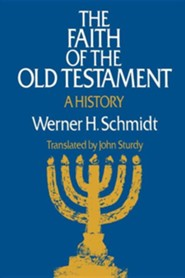 The Faith of the Old Testament: A History   -     By: Werner Schmidt