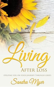 Living After Loss  -     By: Sandra Myer