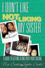 I Don't Like Not Liking My Sister  -     By: Nia Custis, Taylor Custis