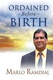 Ordained Before Birth  -     By: Marlo Ramdial