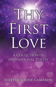 Thy First Love  -     By: Jozetta Louise Cameron