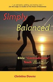 Simply Balanced: Bible Contradictions Teach Balanced Living  -     By: Christina M. Downs
