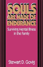 Souls Are Made of Endurance: Surviving Mental Illness in the Family  -     By: Stanley Hauerwas