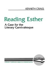 Reading Esther: A Case for the Literary  Carnivalesque  -     By: Kenneth Craig