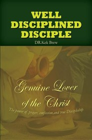 Well Disciplined Disciple  -     By: Kek Brew