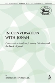 In Conversation with Jonah: Conversation Analysis, Literary Criticism and the Book of Jonah  -     By: Raymond F. Person Jr.