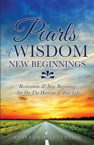 Pearls of Wisdom - New Beginnings  -     By: Kialeen Potterton