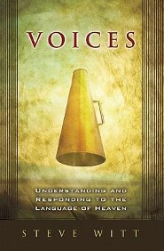 Voices: Understanding and Responding to the Language of Heaven  -     By: Steve Witt