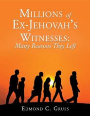Millions of Ex-Jehovah's Witnesses: Many Reasons They Left