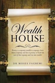 Wealth House  -     By: Moses Fagbemi