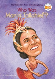 Who is Maria Tallchief?  -     By: Catherine Gourley     Illustrated By: Val Paul Taylor, Nancy Harrison