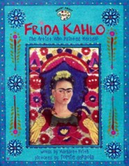 Frida Kahlo: The Artist Who Painted Herself  -     By: Margaret Frith     Illustrated By: Tomie DePaola